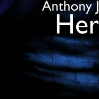 Her — Anthony J