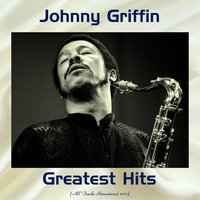 Johnny Griffin Greatest Hits — Johnny Griffin