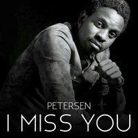 I Miss You — Petersen