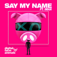 Say My Name — Digital Farm Animals, Iman