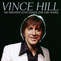 His Greatest Love Songs (The CBS Years) — Vince Hill