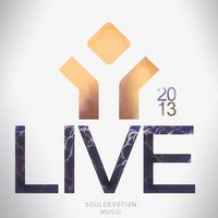 Live 2013 — SoulDevotion Music, Soul Devotion