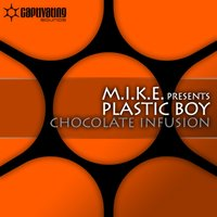 Chocolate Infusion / Exposed — M.I.K.E., Plastic Boy