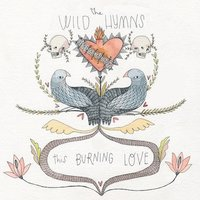 This Burning Love — The Wild Hymns