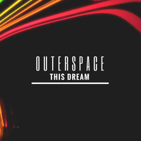 This Dream — Outerspace