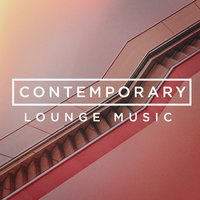 Contemporary Lounge Music — Acoustic Chill Out, lounge relax, Chillout Cafe