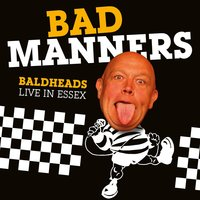 Baldheads: Live in Essex — Bad Manners