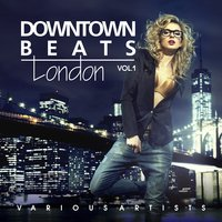 Downtown Beats London, Vol. 1 — сборник
