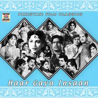 Haar Gaya Insaan (Pakistani Film Soundtrack) — Nisar Bazmi