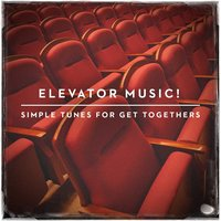 Elevator Music! - Simple Tunes for Get Togethers — сборник