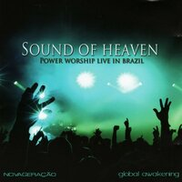 Sound of Heaven - Power Worship Live In Brazil — Nova Geração, Nic Billman, Rachael Billman, Ed Rocha