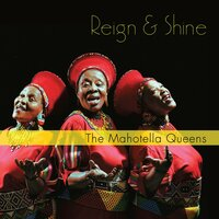 Reign and Shine — The Mahotella Queens