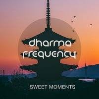 Sweet Moments — Dharma Frequency