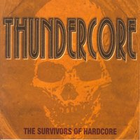 Thundercore (The Survivors of Hardcore) — сборник