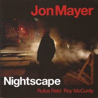 Nightscape — Jon Mayer, Roy McCurdy, Rufus Reid
