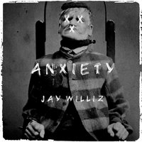 Anxiety — Jay Williz
