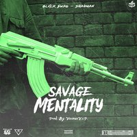 Savage Mentality — Shahman, Blxck Swag
