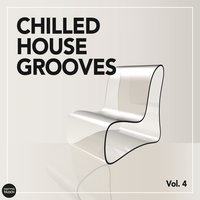 Chilled House Grooves, Vol. 4 — сборник