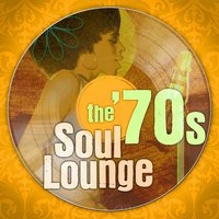 The '70S Soul Lounge — The Soul Lounge Project