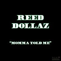 Momma Told Me — Reed Dollaz