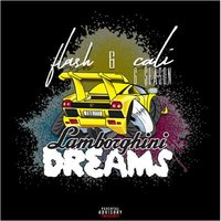 Lamborghini Dreams — Flash, Cali G. Season