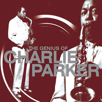The Genius Of Charlie Parker — Charlie Parker