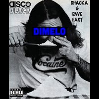Dimelo — Dave East, Chacka, DISCO BLACK