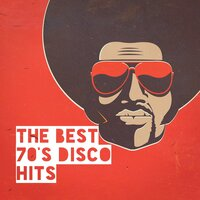 The Best 70's Disco Hits — 70s Greatest Hits, The Summer Hits Band, D.J. Disco Dance, 70s Greatest Hits, D.J. Disco Dance, The Summer Hits Band