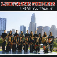 I Hear You Talkin' — Lake Travis Fiddlers