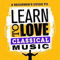A Beginner's Guide to Learn to Love Classical Music — Nikolai Rimsky-Korsakoff, Otto Nicolai, Albert Lortzing