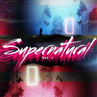 Supernatural, Vol. 1 — Oliver Holmes, Andrew Britton, Paul Hartnoll