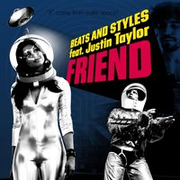 Friend — Beats and Styles, Justin Taylor