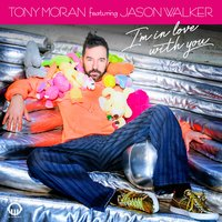 I'm in Love with You — Tony Moran, Jason Walker