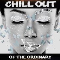 Chill out of the Ordinary — сборник