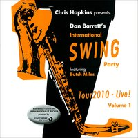 Tour 2010 - Live!, Vol. 1 — Dan Barrett's International Swing Party Band, Dan Barrett's International Swing Party, Butch Miles, Chris Hopkins, Dan Barrett