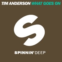 What Goes On — Tim Anderson