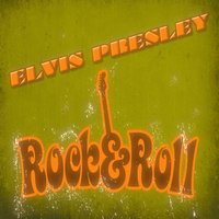 Rock & Roll — Elvis Presley