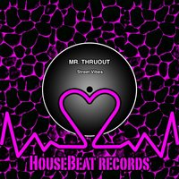 Street Vibes — Mr. Thruout