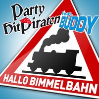 Hallo Bimmelbahn — Party Hit Piraten, Party Hit Piraten feat. Buddy, buddy