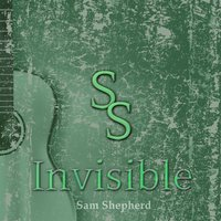 Invisible — Sam Shepherd