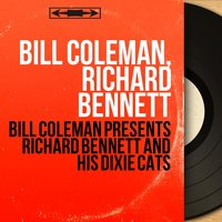 Bill Coleman Presents Richard Bennett and His Dixie Cats — Bill Coleman, Richard Bennett