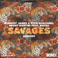 Savages — Mayra, Bruno Martini, Sunnery James & Ryan Marciano,