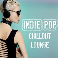 Indie Pop Chillout Lounge — сборник