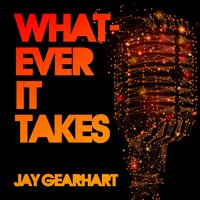Whatever It Takes — Jay Gearhart