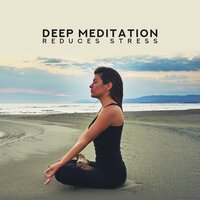 Deep Meditation Reduces Stress – Yoga Training, Inner Zen, Mindfluness Relaxation, Ambient Music, Lounge — Meditation Music Zone, Relajación