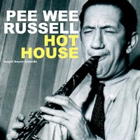 Hot House — Pee Wee Russell