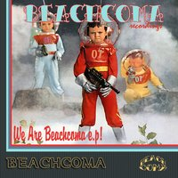 We Are Beachcoma EP — Beachcoma