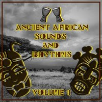 Ancient African Sounds and Rhythms,Vol.1 — сборник