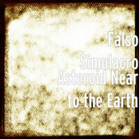 Asteroid Near To The Earth — Falso Simulacro