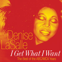 I Get What I Want: The Best Of The ABC/MCA Years — Denise Lasalle